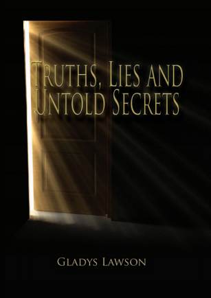 Truths, Lies And Untold Secrets